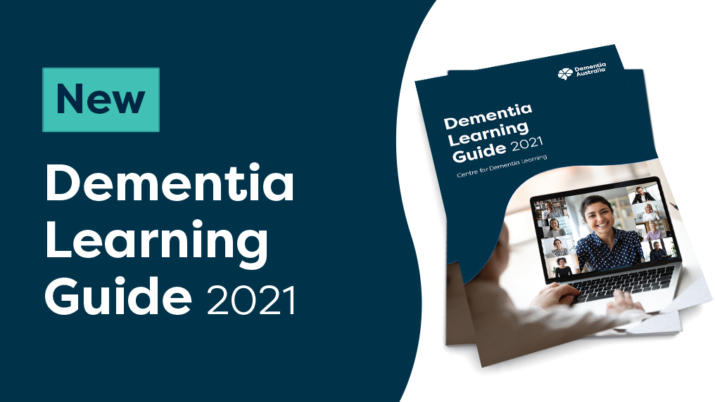 The Dementia Learning Guide 2021 | Dementia Australia